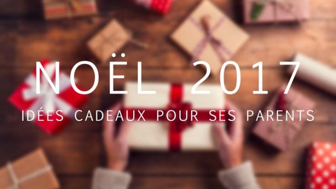 idée cadeau noel parents